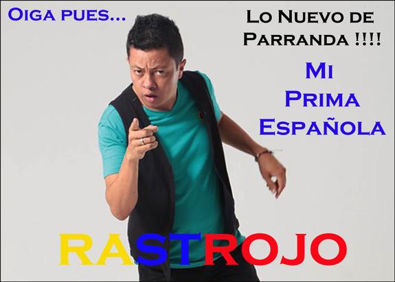 """""""Mi prima española"""", lo nuevo de parranda con Rastrojo"""