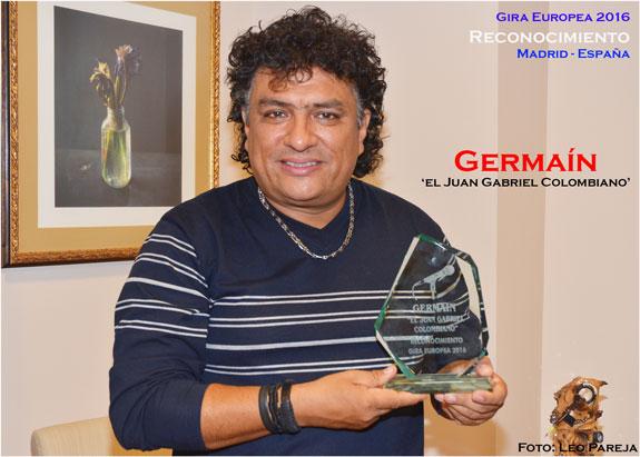 """Germaín, """"El Juan Gabriel Colombiano"""" recibe reconocimientos en España"""